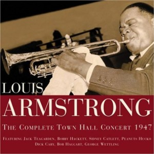 Louis Armstrong The Complete Town Hall Concert 1947