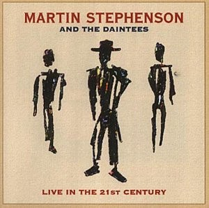 Martin Stephenson And The Dainties Live In The 21st Century