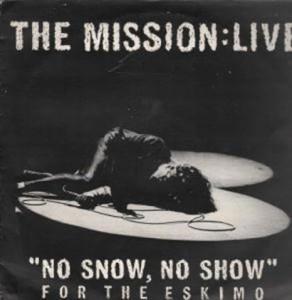 The Mission Live No Snow No Show for the Eskimo