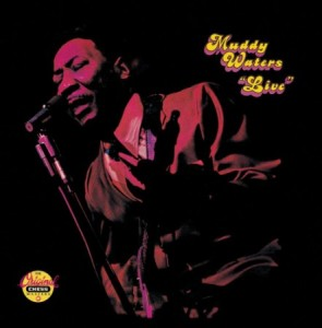 Muddy Waters Live At Mister Kellys