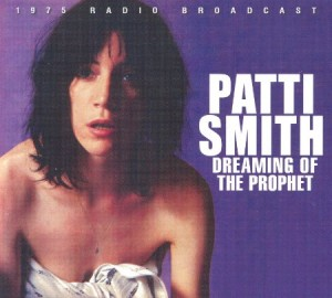 Patti Smith Dreaming Of The Prophet