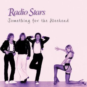 Radio Stars Something for the Weekend
