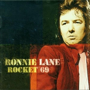 Ronnie Lane Rocket 69