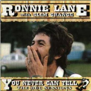 Ronnie Lane You Never Can Tell