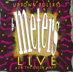 The Meters Uptown Rulers! Live on the Queen Mary 1975