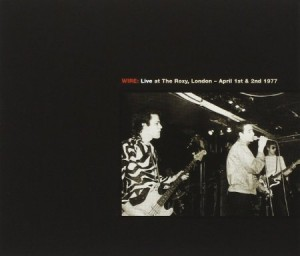 Wire Live At The Roxy London April 1st & 2nd 1977
