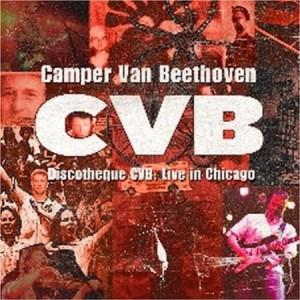 Camper Van Beethoven Discotheque CVB Live In Chicago