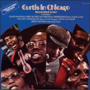 Curtis Mayfield Curtis In Chicago Recorded Live