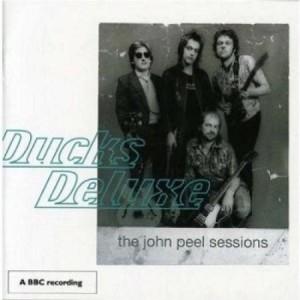 Ducks Deluxe The John Peel Sessions