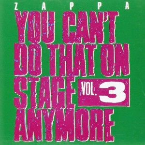 Frank Zappa You Can't Do That On Stage Anymore Vol 3