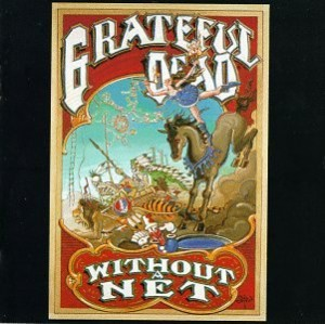 Grateful Dead Without A Net