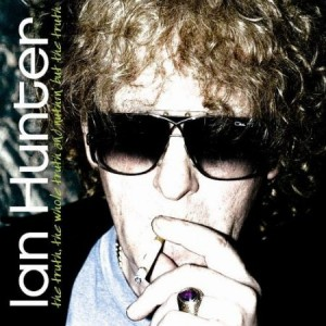 Ian Hunter The Truth, The Whole Truth And Nuthin But The Truth