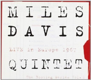 Miles Davis Quintet Live In Europe 1967 The Bootleg Series Vol. 1