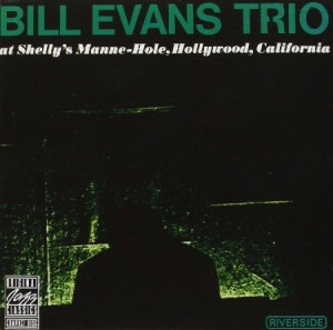 Bill Evans At Shelly's Manne Hole