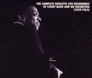 The Complete Roulette Live Recordings of Count Basie and His Orchestra 1959-1962