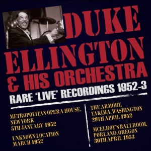 Duke Ellington Rare Live Recordings 1952 - 53