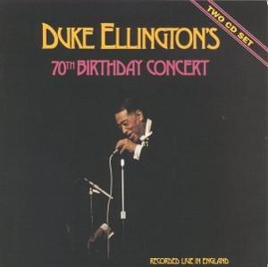Duke Ellington's 70th Birthday Concert
