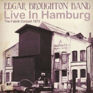 The Edgar Broughton Band Live in Hamburg The Fabrik Concert