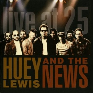 Huey Lewis And The News Live At 25
