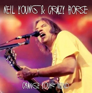 Neil Young Change Your Mind Live
