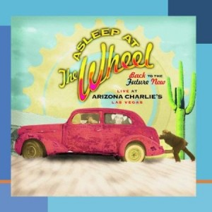 Asleep At The Wheel Back To The Future Now Live At Arizona Charlie's Las Vegas