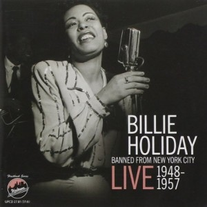 Billie Holiday Banned From New York City Live 1948-1957