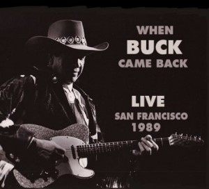 Buck Owens When Buck Came Back Live San Francisco 1989
