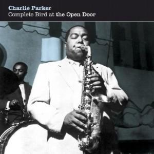 Charlie Parker Complete Bird at The Open Door 1953