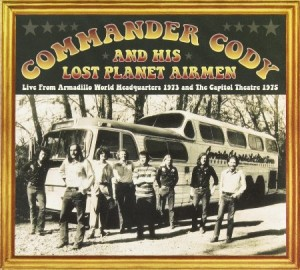 Commander Cody Live from Armadillo World HQ 1973 & Capitol Theatre 1975