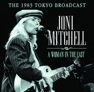 Joni Mitchell A Woman In The East
