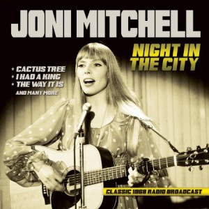 Joni Mitchell Night In The City Radio Broadcast 1968