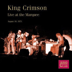 King Crimson Live At The Marquee August 10th 1971