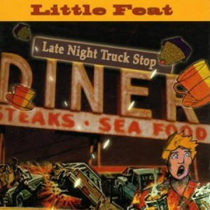 Little Feat Late Night Truck Stop