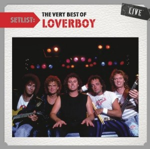 Setlist The Very Best of Loverboy Live