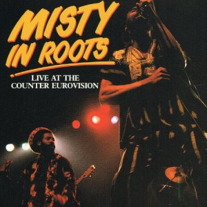 Misty in Roots Live At The Counter Eurovision