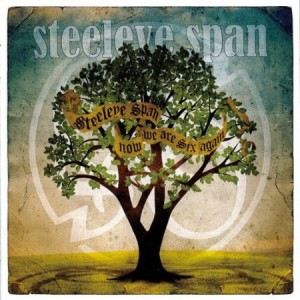 Steeleye Span Now We Are Six Again