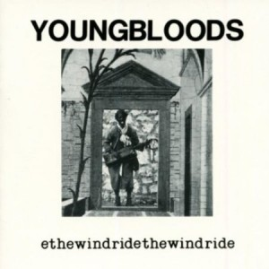 The Youngbloods Ride The Wind
