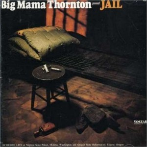 Big Mama Thornton Jail