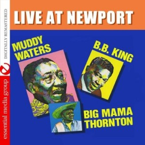 BB King Muddy Waters & Big Mama Thornton Live At Newport