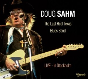 Doug Sahm The Last Real Texas Blues Band Live In Stockholm