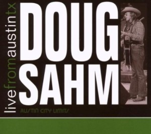 Doug Sahm Live from Austin TX