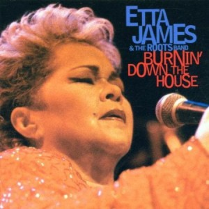 Etta James Burnin' Down the House Live at the House of Blues