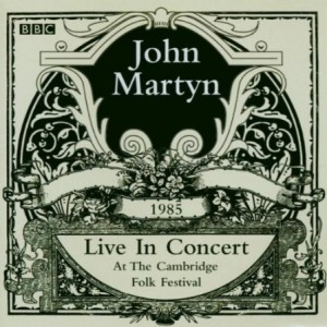 John Martyn Live At The Cambridge Folk Festival