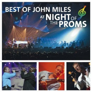 The Best of John Miles at the Night of the Proms
