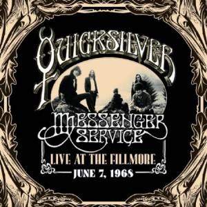 Quicksilver Messenger Service Live At The Fillmore June 7 1968