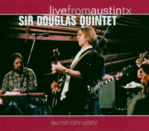 Sir Douglas Quintet Live From Austin Texas 1981