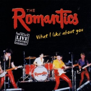 The Romantics What I Like About You Live