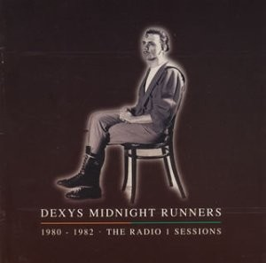 Dexys Midnight Runners ‎The Radio 1 Sessions 1980 - 1982