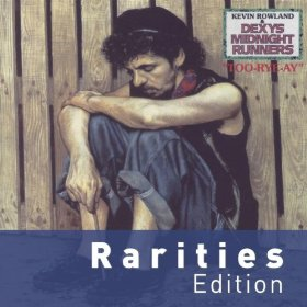 Dexy's Midnight Runners Too-Rye-Ay Deluxe Rarities