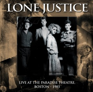 Lone Justice Live At The Paradise Theatre Boston 1985